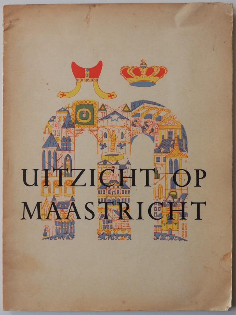 Minis, A.; Illustrator : Lahaye, Frans - Uitzicht op Maastricht