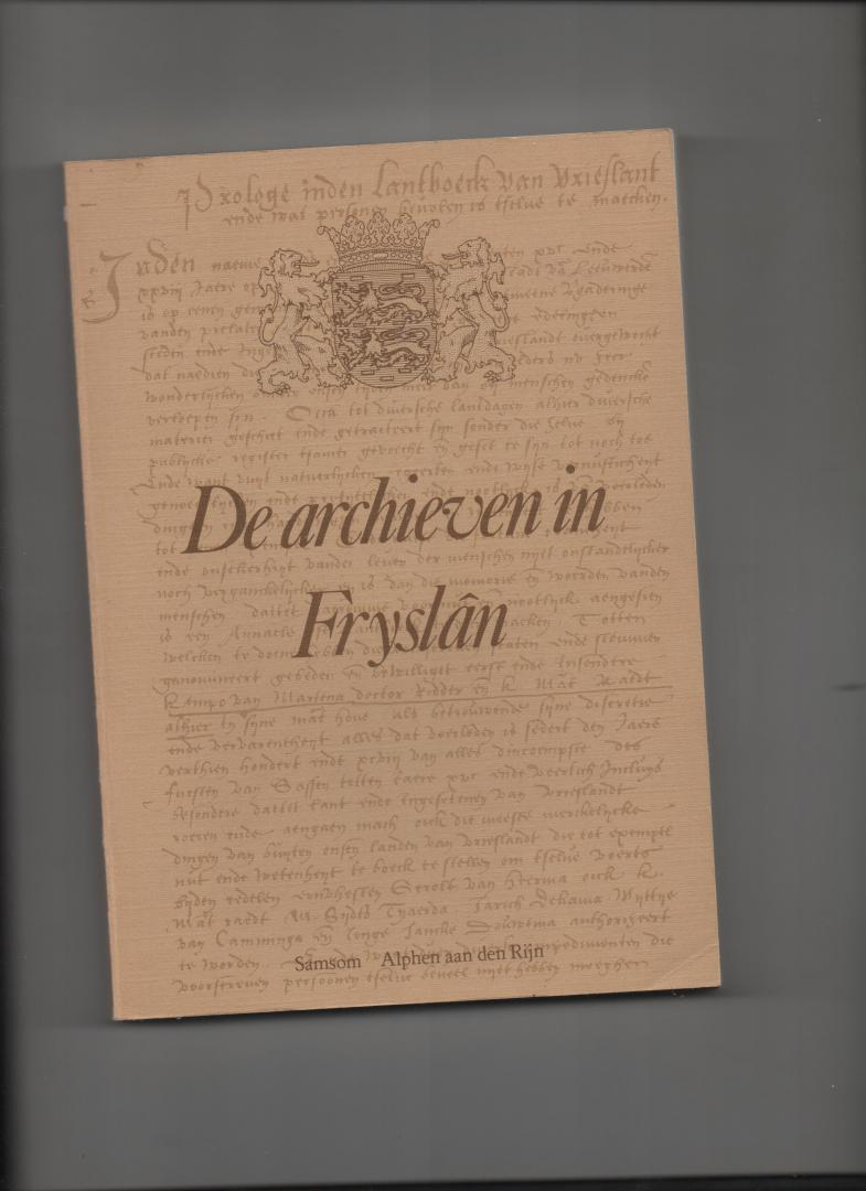 Nieuwland, P. (eindredactie) - De archieven in Fryslân