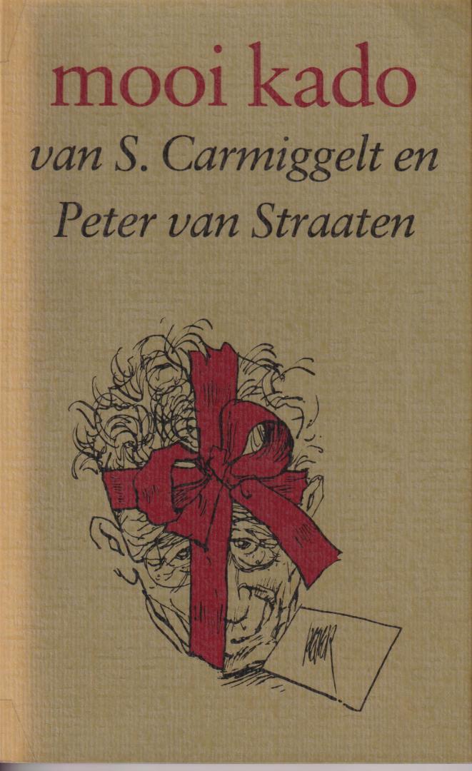 Straaten (Arnhem, 25 maart 1935) en Simon Johannes Carmiggelt (Den Haag, 7 oktober 1913 - Amsterdam, 30 november 1987), Peter van - Mooi kado. In samenw. met Peter van Straaten. Kronkels en opstellen over schrijvers en literatuur.
