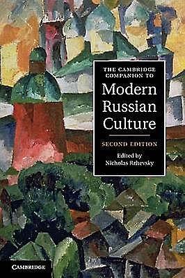 Nicholas (State University of New York, Stony Brook) Rzhevsky - The Cambridge Companion to Modern Russian Culture