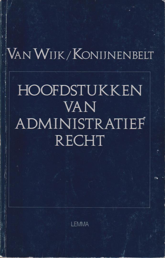 Wijk bewerkt door W. Konijnenbelt, H.D. van - Hoofdstukken van administratief recht