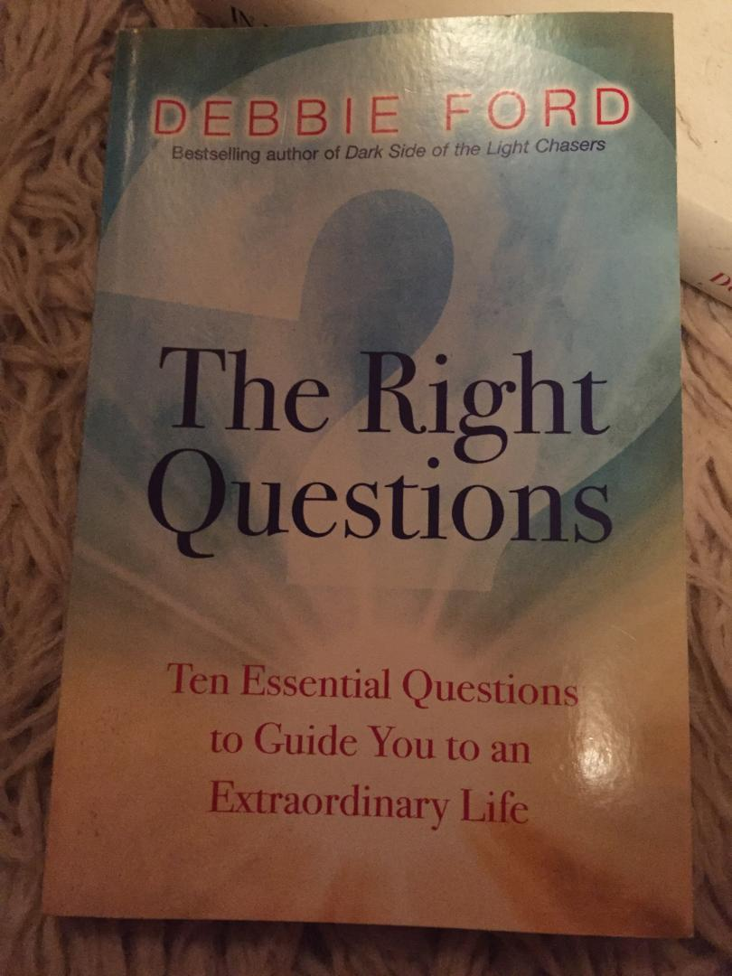 Debbie Ford - The Right Questions