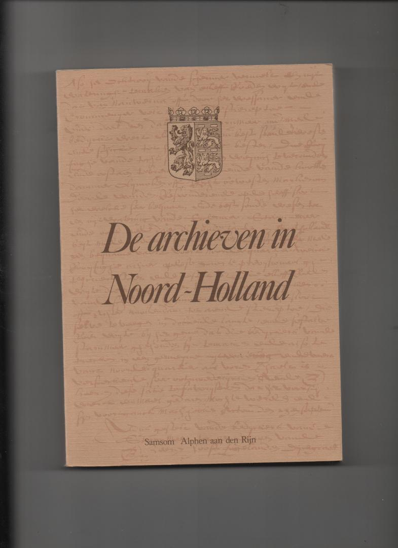 Hustinx, L.M.Th/L/ e.a. (redactie) - De archieven in Noord-Holland (behalve Amsterdam)