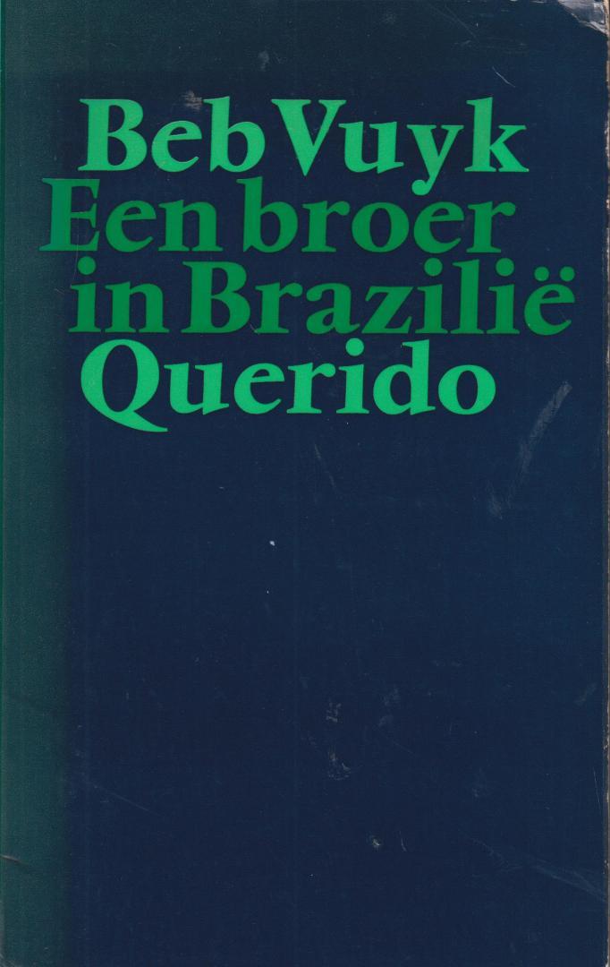 Vuyk (Rotterdam, 11 februari 1905 - Blaricum, 24 augustus 1991), Elizabeth (Beb) - Een broer in Brazilië
