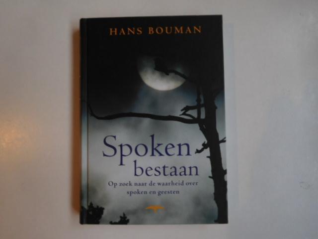 Bouman, Hans - Spoken bestaan, op zoek naar de waarheid over spoken en geesten