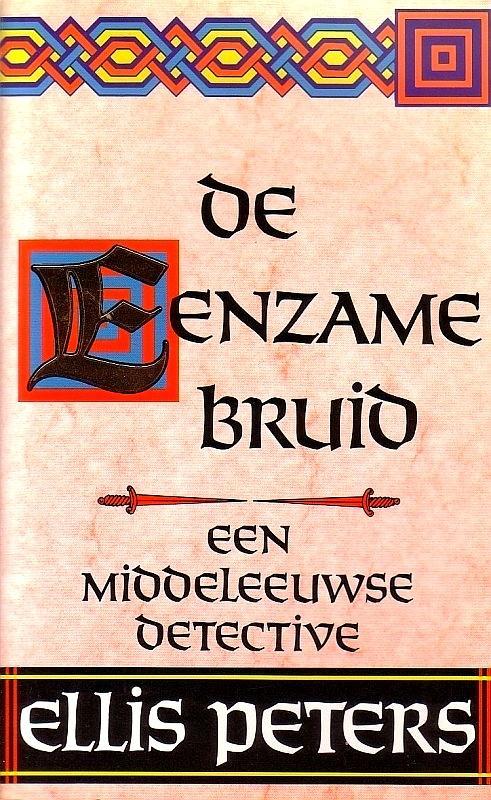 Peters , Ellis .  [ isbn 9789022508381 ] 2907 - De  Eenzame  Bruid . ( Een broeder Cadfael mysterie . )