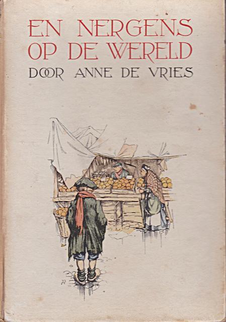 Vries, Anne de - En nergens op de wereld.... Bandontwerp Anton Pieck