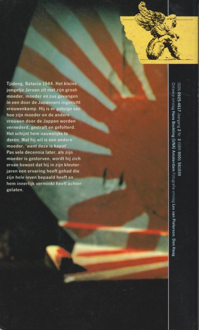 Brouwers (Jakarta, April 30, 1940), Jeroen Godfried Marie (Jeroen) - Bezonken rood - Monument voor een moeder Samen met zijn moeder bracht Jeroen Brouwers zijn kleuterjaren door in het Japanse concentratiekamp Tjideng. Een aangrijpend verslag.