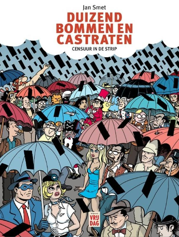 Jan Smet - Duizend bommen en castraten / Censuur in de strip