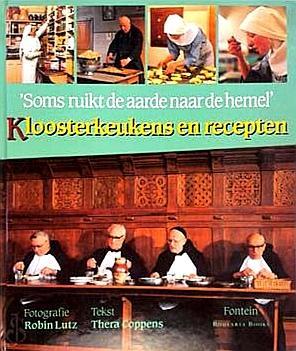 Coppens , Thera . ( fotografie Robin Lutz . ) [ ISBN 9789026106255 ] 4510 - Kloosterkeukens  en  Recepten . ( Soms ruikt de aarde naar de hemel . ) Rijkelijk geillustreerd en voorzein van vele recepten . ) In kloosters en abdijen bevindt zich een schat aan oude ideeën over voedsel, over kruiden en over recepten. -