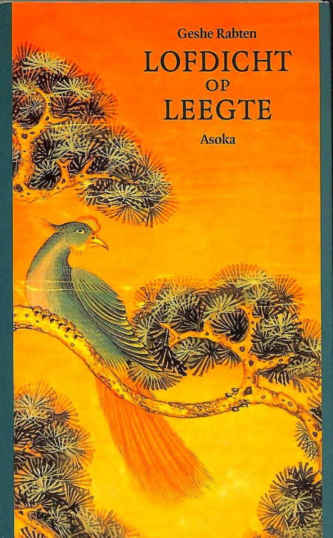 Rabten , Geshe . [ ISBN 9789056700560 ] 4020 - Lofdicht  op Leegte  . ( Een vertaling uit het Tibetaans van `Lofdicht op diepzinnig inzicht . ) Het zwaard dat de vijanden begeerte en haat velt` en het commentaar `Enkele beschouwingen over de betekenis van diepzinnig inzicht`