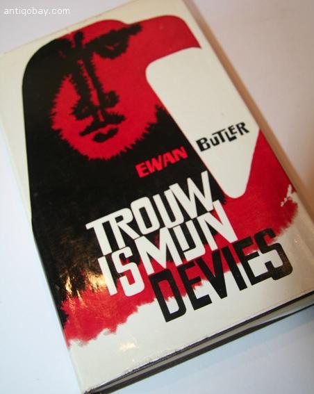 Butler Ewan vertaling door M. Gerritsen - Trouw is mijn devies .. Ewan Butler , die tussen de beide oorlogen enkele jaren in Berlijn woonde als correspondent van de Times , beschrijft in deze familie - roman de politiek en maatschappelijke gebeurtenissen in west europa ,