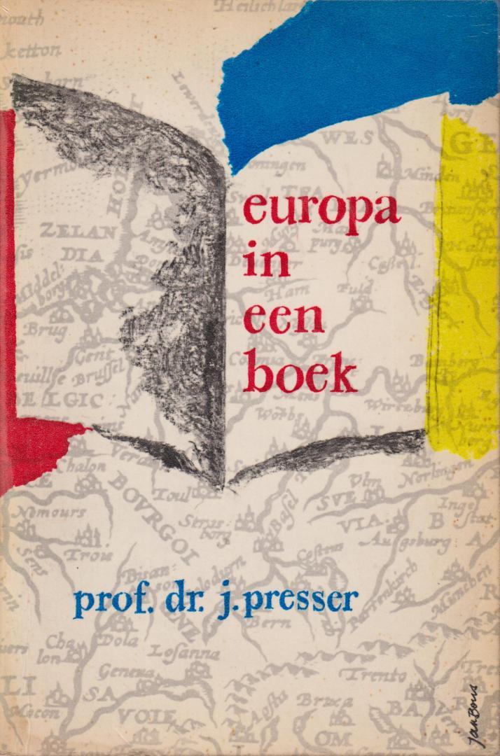 Presser (Amsterdam, 24 February 1899 - Amsterdam, 30 April 1970), Jacques (Jacob) - Europa in een boek - prof. dr. j. Presser / 28e Boekenweek Geschenk ter gelegenheid van de Boekenweek van 30 maart tot 6 april 1963