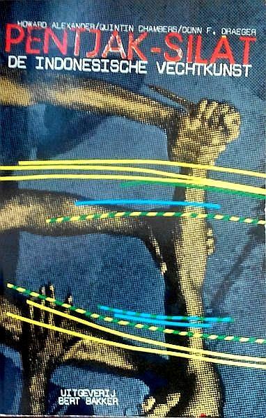 Alexander , Howard . & Quintin Chambers  . & Don F. Draeger .  [ isbn 9789060196960 - Pentjak - Silat . ( De Indonesische vechtkunst . ) Rijkelijk geillustreerd met de vele technieken .