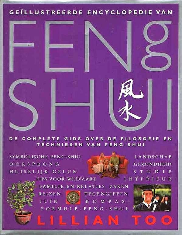 Too, Lillian . [ isbn 9783829028516 ] 1420 - Geïllustreerde  Encyclopedie  van  Feng  Shui . ( De complete gids over de filosofie en technieken van Feng-Shui . ) Ontdek in dit rijk geïllustreerde boek de oorsprong, essentie, principes en toepassingen van feng shui, bijeengebracht door een -