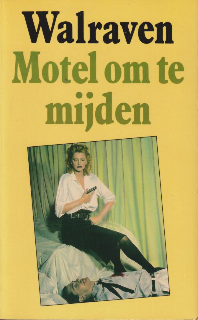 Walraven - Motel om te mijden.