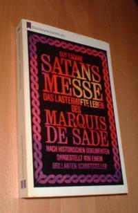 Endore, Guy - Satans  Messe, das lasterhafte leben des Marquis de Sade [ nach historische dokumenten dargestellt von einem brillanten schriftsteller]