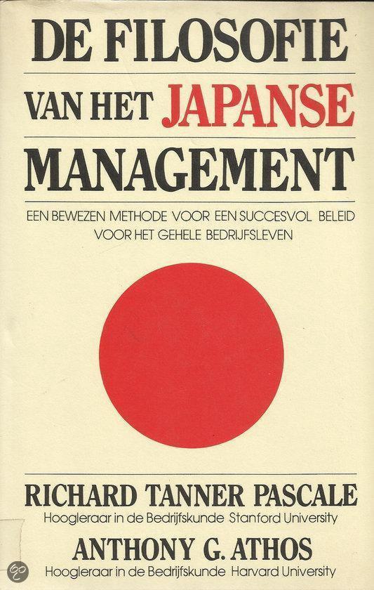 Tanner Pascale / Athos - De  filosofie van het Japanse Management- een bewezen methode voor succesvol beleid voor bedrijfsleven en bedrijfskunde