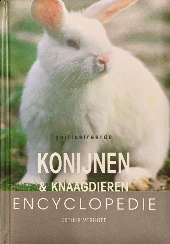Esther Verhoef- Verhallen, - De Geïllustreerde  Konijnen & Knaagdieren Encyclopedie - Hamsters / muizen / ratten / gerbils / fretten / konijnen / chinchilla`s