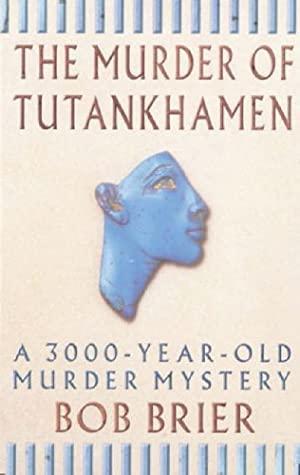 Bob Brier - The murder of Tutankhamen