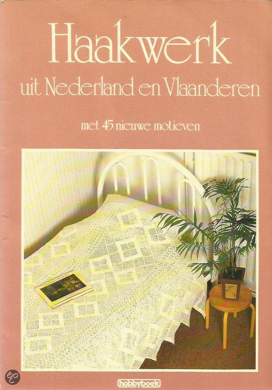 redactie - Haakwerk  uit Nederland en Vlaanderen met 45 nieuwe motieven[ met alle haakpatronen]