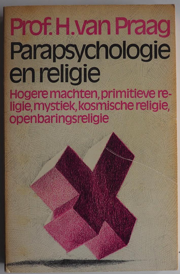 Praag H van, ill. Harst Hylke van der - Parapsychologie en religie Deel 8 Hogere machten, primitieve religie, mystiek, kosmische religie, openbaringsreligie