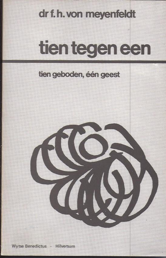 Meyenfeldt, Dr.F.H. von - Tien  tegen een- tien geboden, een geest Deel 1 t / m 5