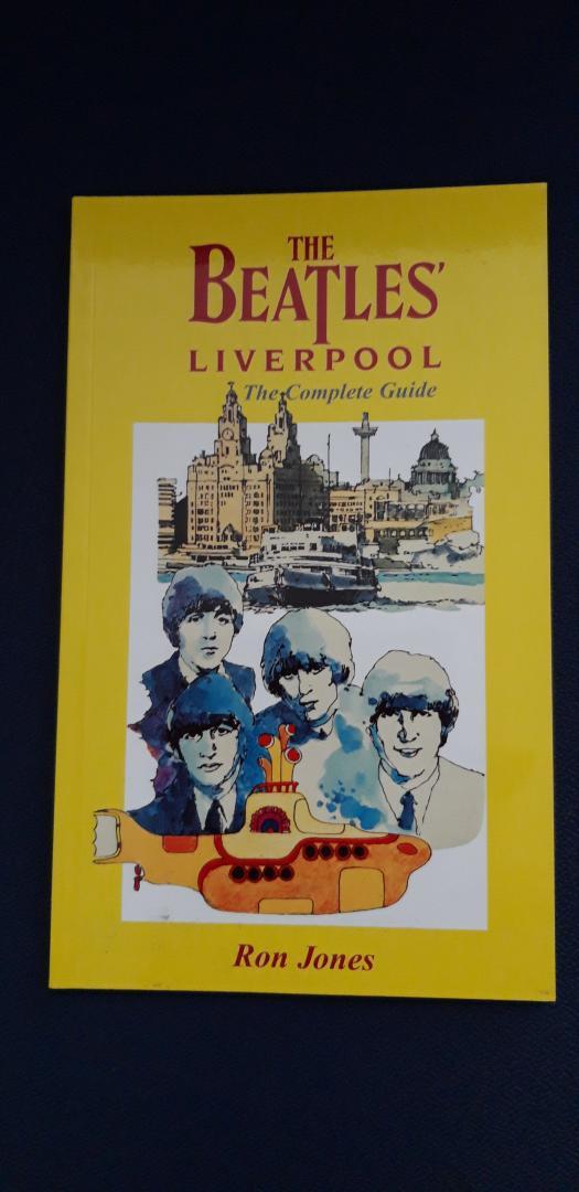 Jones, Ron - The Beatles' Liverpool: The Complete Guide ... originele Engelse versie ... met veel foto´s ... BOEK IS NIEUW