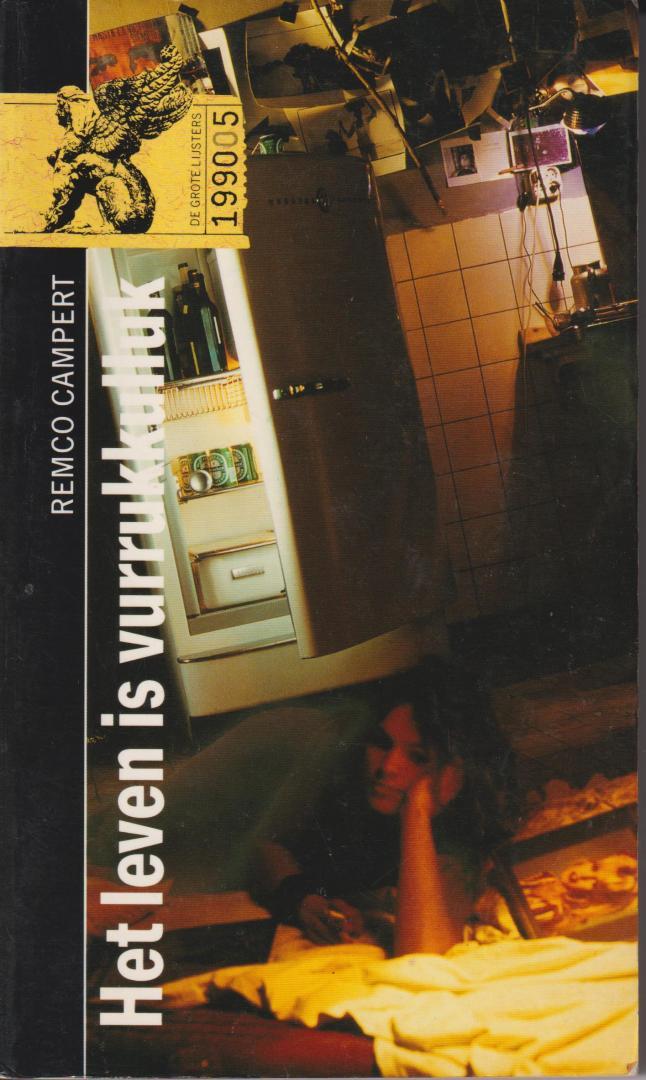 Campert (Den Haag, 28 juli 1929), Remco Wouter - Het leven is vurrukkulluk! Camperts eerste roman, Volmaakt van sfeergeving en beschrijving van zijn milieu.