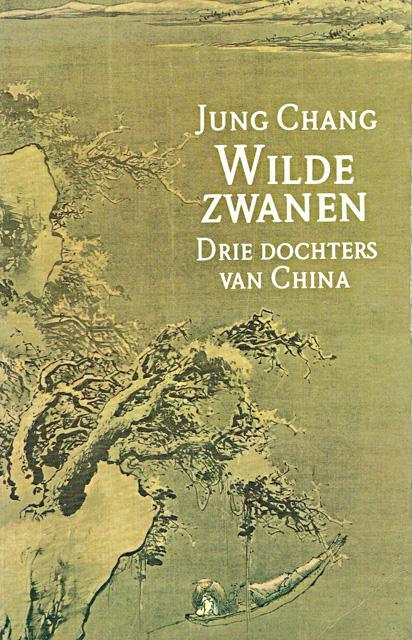 Chang, Jung - Wilde zwanen. Drie dochters van China. Vert. uit Engels door Paul Syrier
