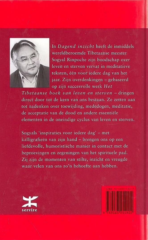 Rinpoche , Sogyal . [ isbn 9789063254902 ] ( Geillustreerd . Met leeslint . ) - Dagend  Inzicht . ( Ispiraties voor iedere dag . ) Driehonderdvijfenzestig korte bespiegelende teksten, merendeels voortkomend uit het (Tibetaans) boeddhistisch gedachtengoed, vormen samen dit dagboek. De samensteller,  -