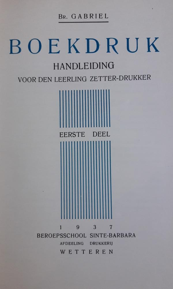 Broeder Gabriël - Boekdruk. Handleiding voor den leerling zetter-drukker