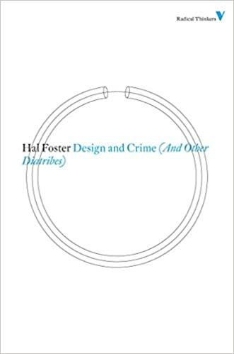 Hal Foster - Design and Crime / (And Other Diatribes)