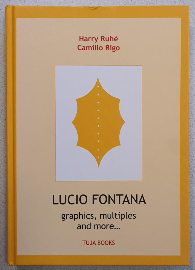 Ruhé, Harry / Rigo, Camillo - Lucio Fontana [graphics, multiples and more...]
