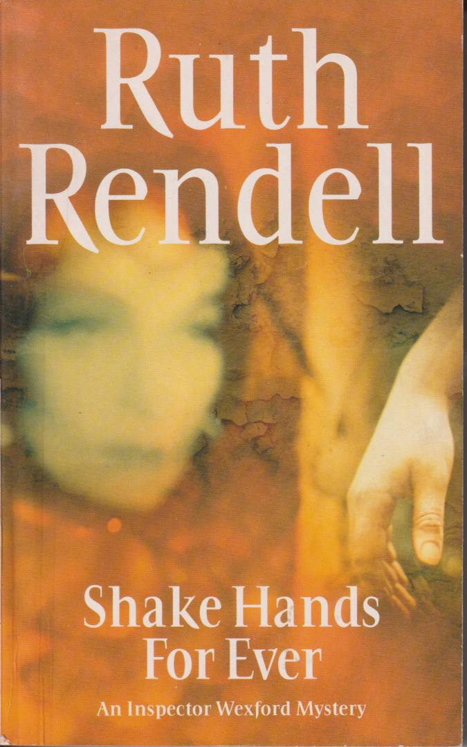 Rendell, Ruth - Shake Hands For Ever. An Inspector Wexford Mystery.
