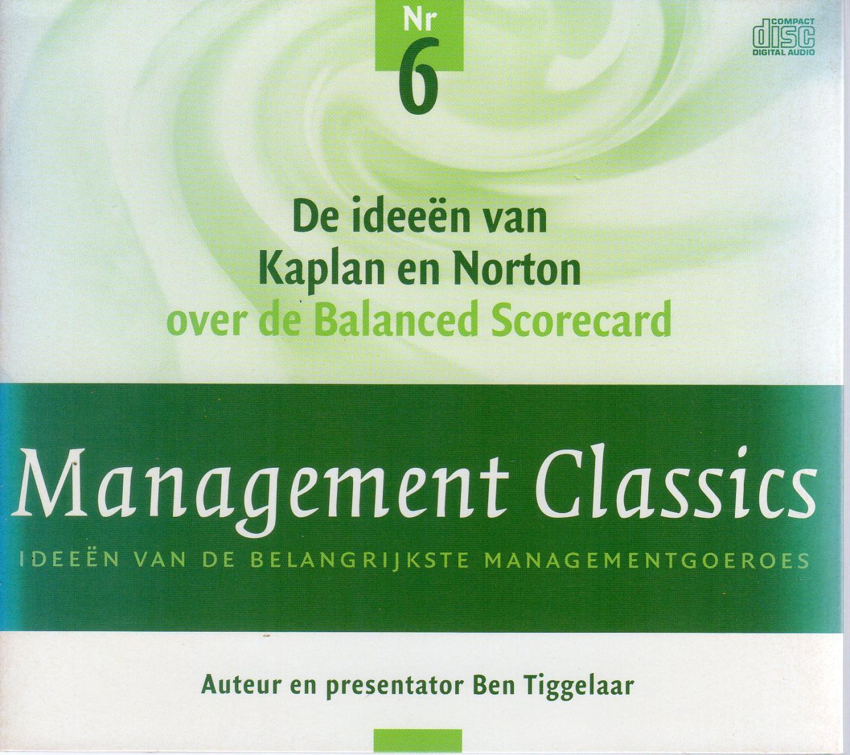 Tiggelaar, Ben - De ideeen van Kaplan en Norton over de Balanced Scorecard