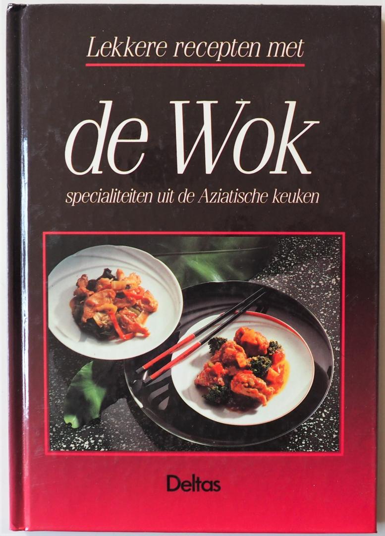 Jen Kuo Huey voorwoord; Ned. tekst Lang, Tinneke de - Lekkere recepten met de Wok  Specialiteiten uit de Aziatische keuken
