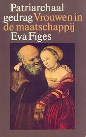 Figes, Eva - Patriarchaal  gedrag- Vrouwen in maatschappij
