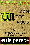 Peters , Ellis . [ isbn 9789022511350 ] 3110 - Een Witte Roos . ( Een broeder Cadfael mysterie . )