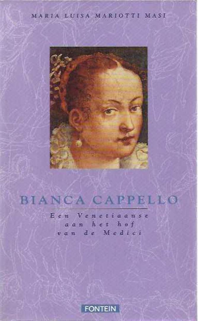 Mariotti Masi, Maria Luisa - Bianca  Capello- een Venetiaanse aan het hof van de Medici