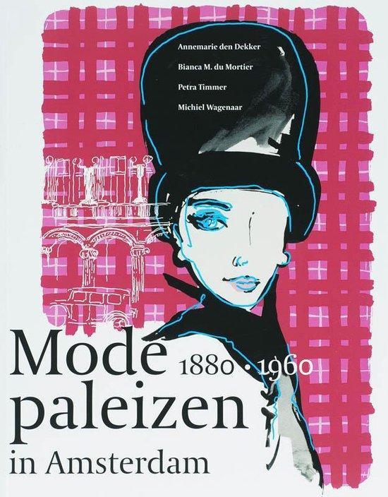 DEKKER, Annemarie den - Modepaleizen in Amsterdam 1880-1960