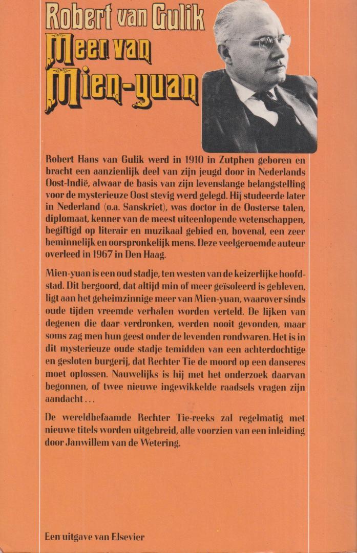 Gulik (Zutphen, 9 augustus 1910 - Den Haag, 24 september 1967) - Inleiding Janwillem van de Wetering, dr Robert Hans van - Meer van Mien-yuan. Een detectiveroman gebaseerd op originele oude Chinese gegevens. Met dertien illustraties van de auteur.