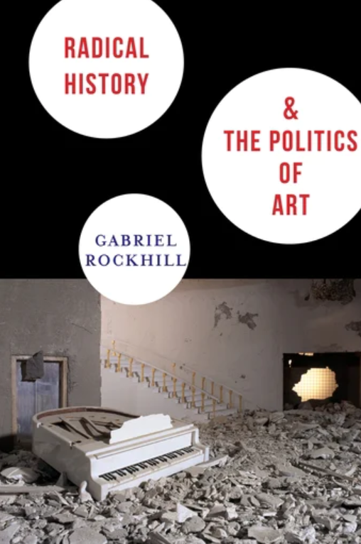 Gabriel Rockhill - Radical History and the Politics of Art / Dialogues