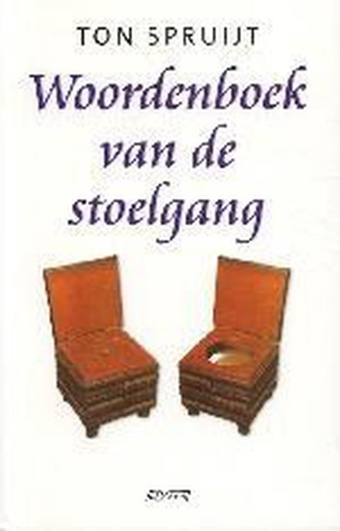 Spruijt , Ton .  [ isbn 9789020405200 ] - Woordenboek  van  de  Stoelgang . ( Nergens is onze taal zo bloemrijk als in het kleinste kamertje , 5000 Woorden en uitdrukkingen verzameld en verklaard . )