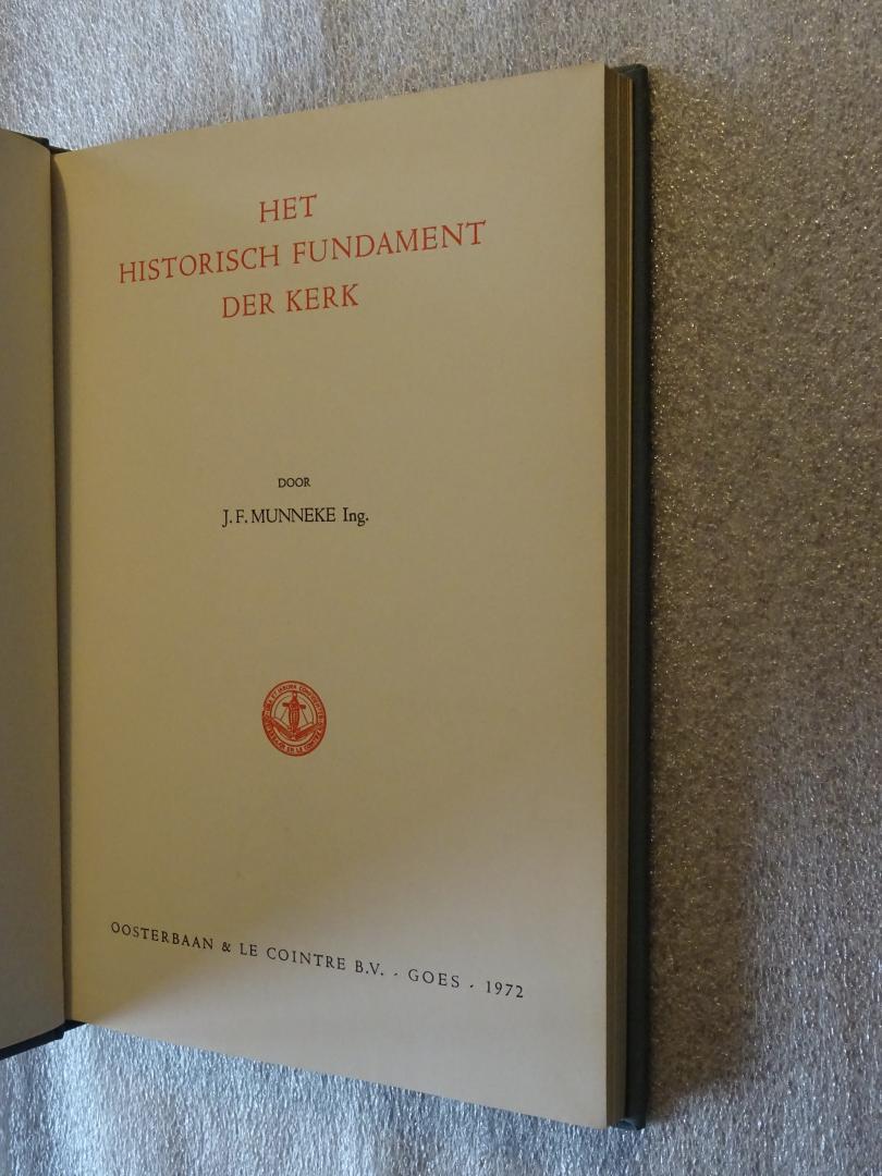 Munneke, Ing. J.F. - Het historisch fundament der kerk