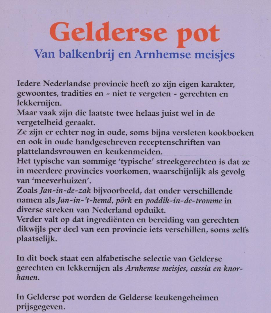 RUITER, FLIP DE (culinaire realisatie) - Gelderse pot - Van balkenbrij en Arnhemse meisjes - Gelderse gerechten en wetenswaardigheden