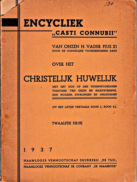 Pius XI - Encycliek `Casti connubii` van onzen H. Vader Pius XI (...) over het Christelijk huwelijk. Vert. L. Rood