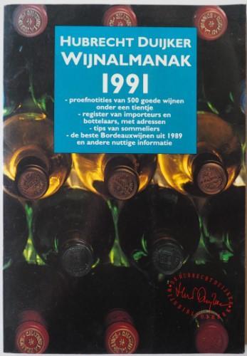 Duijker, Hubrecht - Hubrecht-Duijker Wijnalmanak 1991.