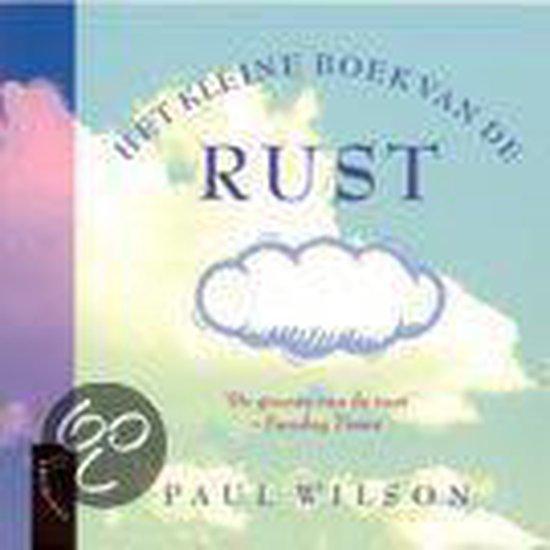 Paul Wilson  [ goeroe van de rust] - Het  kleine boek van de rust