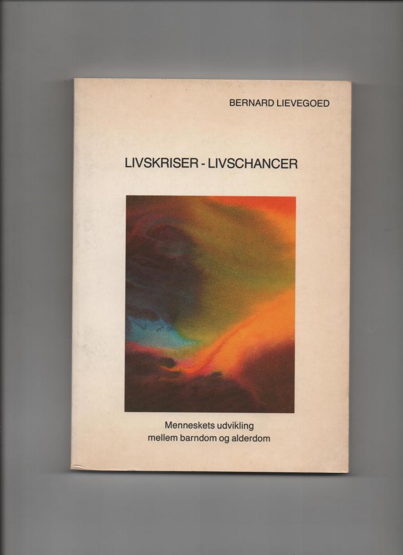 Lievegoed, Bernard - Livkriser - Livschancer. Menneskets udvikling mellem barndom og alderdom (vertaling van De levensloop van de mens).